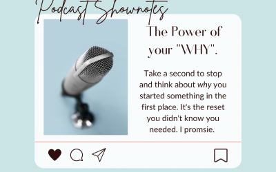"The Power of your ""WHY"" – Show Notes"